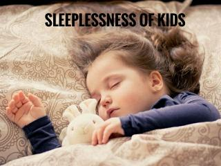 how can We Solve The Sleeplessness Of Kids