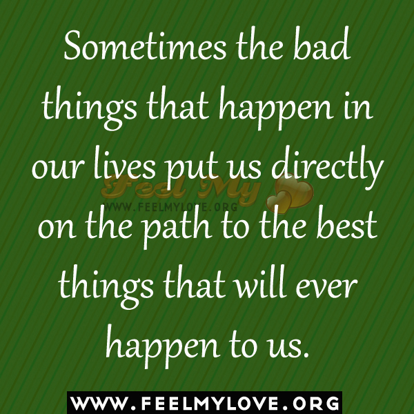 Sometimes Bad Things Happen Quotes. QuotesGram