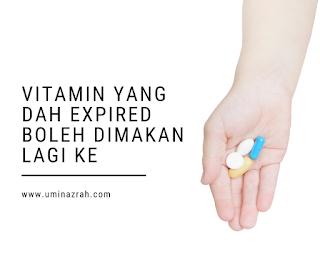 Vitamin Yang Dah Expired Tarikh Luput Boleh Dimakan Lagi Ke