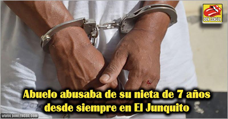 Abuelo abusaba de su nieta de 7 años desde siempre en El Junquito