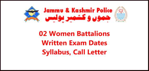 [J&K-Police] 02 Women Battalions Constable Written Exam 2021 Dates Out: Download Syllabus, Call Letter @jkpolice.gov.in