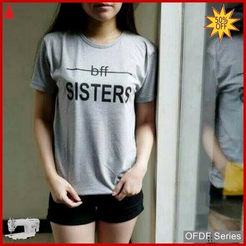 OFDF137 Atasan Kaos Bff Sisters Sister Tee BMGShop