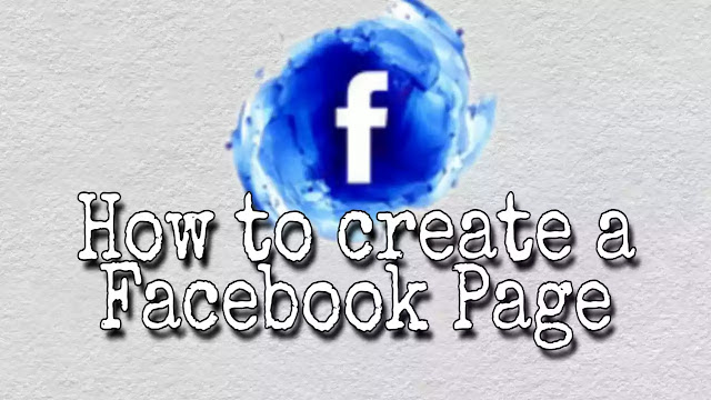 How To Create Facebook Page [Best Trick] Full Information