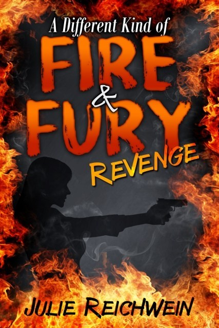 """A Different Kind Of Fire And Fury; Revenge"" - Book Cover"