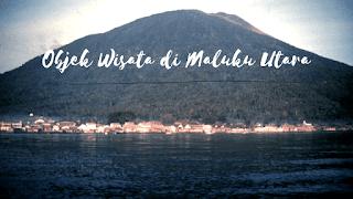 Objek Wisata Maluku Utara