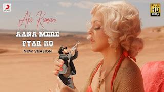 Aana Mere Pyar Ko Lyrics - Aki Kumar