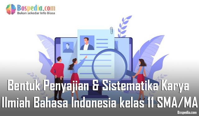 Materi Bentuk Penyajian dan Sistematika Karya Ilmiah Mapel Bahasa Indonesia kelas 11 SMA/MA
