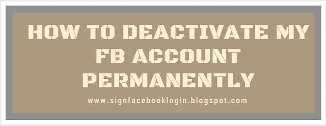 How To Deactivate My Fb Account Permanently