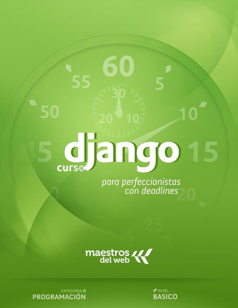 Curso de Django: El framework para detallistas con deadlines