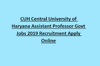 CUH Central University of Haryana Assistant Professor Govt Jobs 2019 Recruitment Apply Online