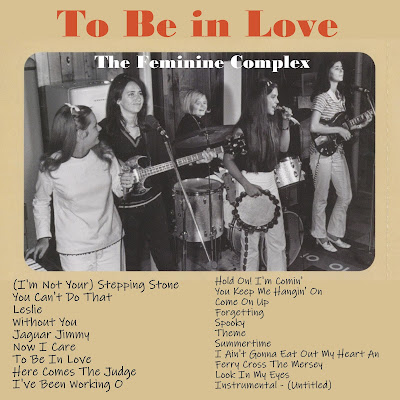 The Feminine Complex - To Be in Love (A Collection of Live Performances and Rare Demolition Recordings)