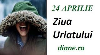 24 aprilie: Ziua Urlatului