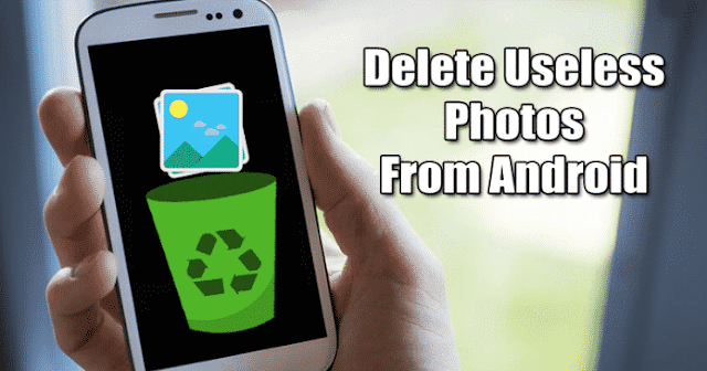 كيفية حذف صور عديمة الفائدة من android