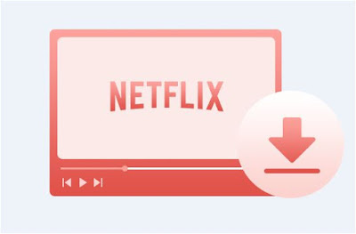 برنامج, تحميل, افلام, ومسلسلات, نتفليكس, Netflix ,Downloader