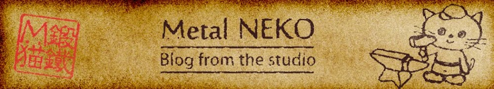 Metal NEKO -Blog from the studio-