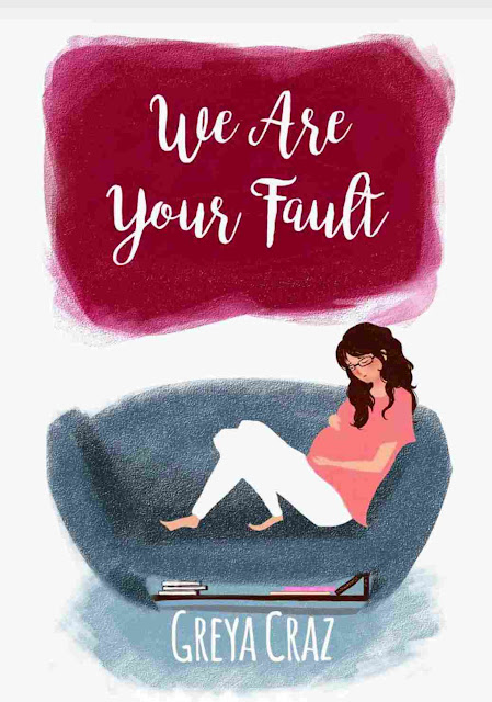 Novel We Are Your Fault Karya Greya Craz PDF