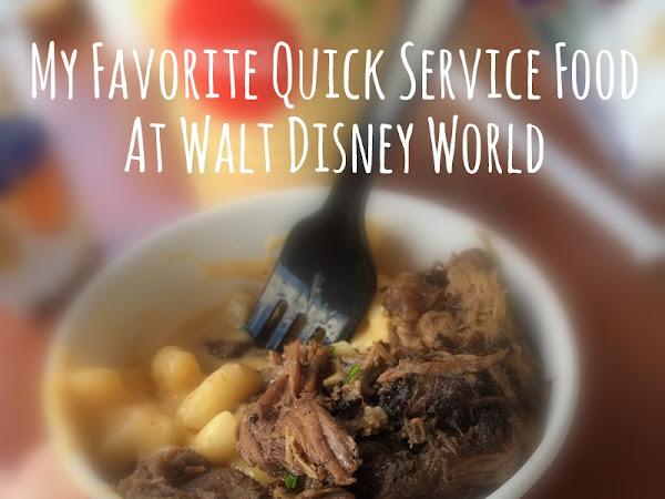 My Favorite Quick Service Food at Walt Disney World