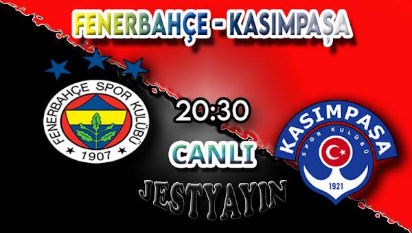 Fenerbahçe - Kasımpaşa Taraftarium24 canlı maç izle