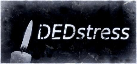 Tải Game Kinh Dị DEDstress
