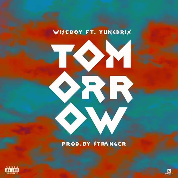 Wiseboy Ft Yungdrix _ tomorrow