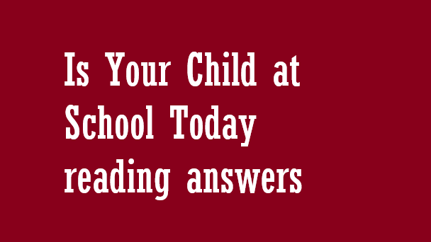 Is Your Child at School Today reading answers