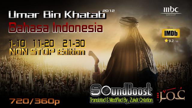 Umar bin Khattab Bahasa Indonesia Episode 1-30 Nonstop 720p/360p
