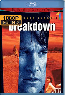 Breakdown [1997]  [1080p BRrip] [Latino-Inglés] [GoogleDrive] RafagaHD