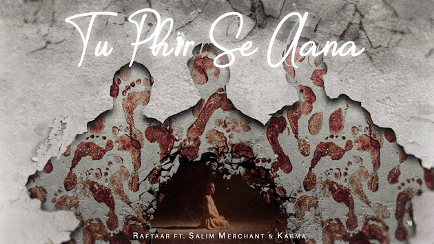 Tu Phir Se Aana Song Lyrics | RAFTAAR Ft. SALIM MERCHANT & KARMA | BAR'ISH EP | Official Music Video Lyrics Planet