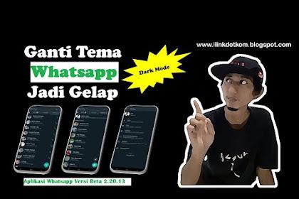 Cara Aktifkan Tema Gelap Whatsapp - Pakai Apk Mirror