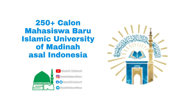 250+ Calon Mahasiswa Baru Islamic University of Madinah Asal Indonesia Diterima 2020