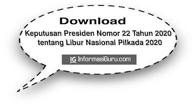 Unduh Keputusan Presiden/ Keppres Nomor 22 Tahun 2020 tentang Libur Nasional Pilkada 2020 I PDF