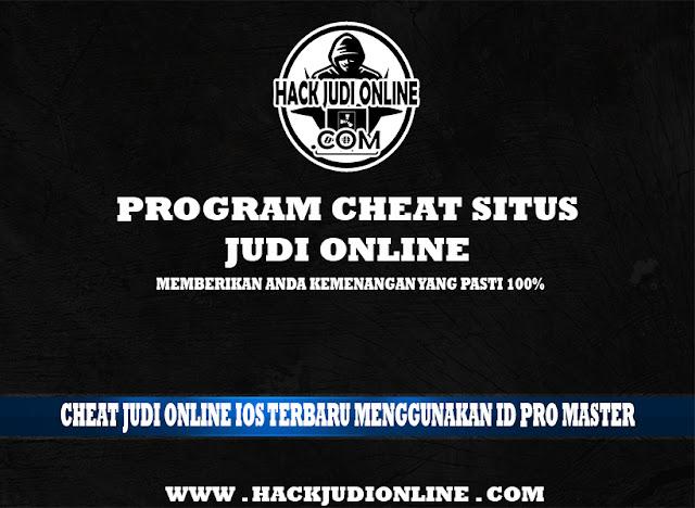 Cheat Judi Online IOS Terbaru Menggunakan ID Pro Master