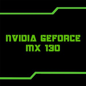 Definition of   Graphic card   NVIDIA GeForce MX130