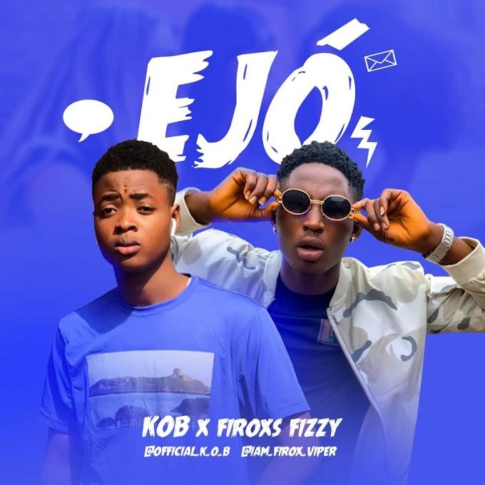 KOB ft Firox Fizzy - Ejo