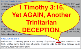 1 Timothy 3:16, Yet AGAIN, Another Trinitarian DECEPTION.
