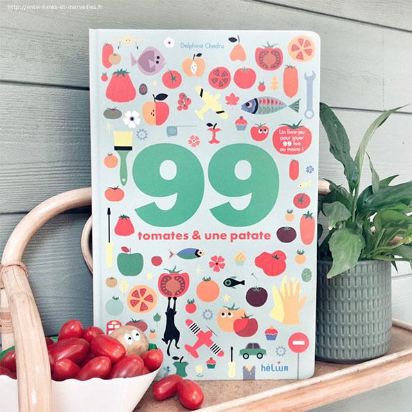 99 tomates & une patate de Delphine Chedru