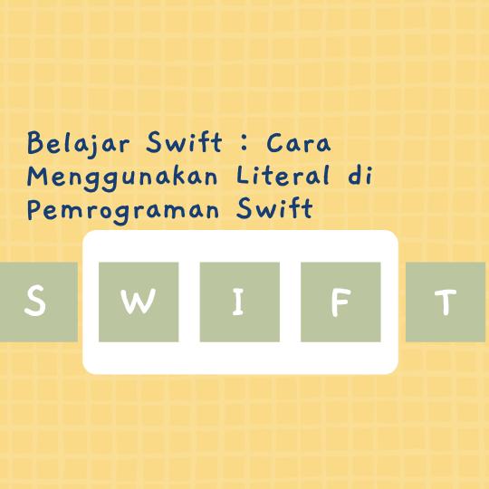 Cara Menggunakan Literal di Pemrograman Swift