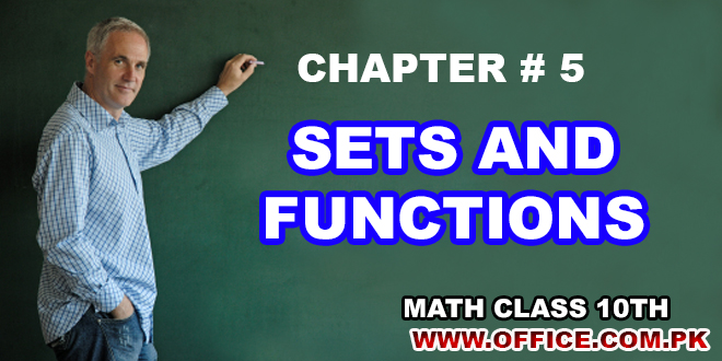 MATH NOTES / TUTORIALS CLASS 10TH – CH # 5- SETS & FUNCTIONS