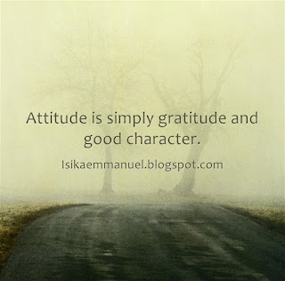 Attitude: Change Your Attitude   It All That Counts  - Isika Emmanuel 1