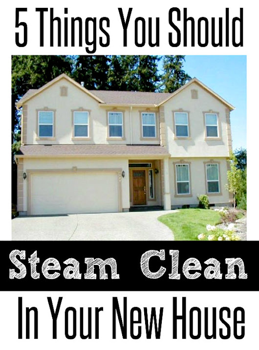 5 Things You Should Steam Clean in Your New House