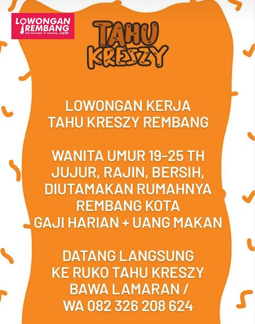 Lowongan Kerja Karyawati Tahu Kreszy Rembang