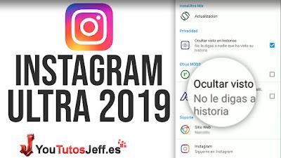 Descargar Instagram Ultra Ultima Version 2019 - Ocultar Visto en Stories y Mas
