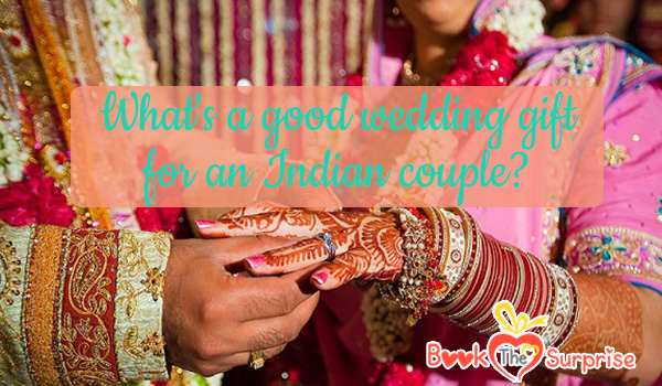 good wedding gift for an Indian couple