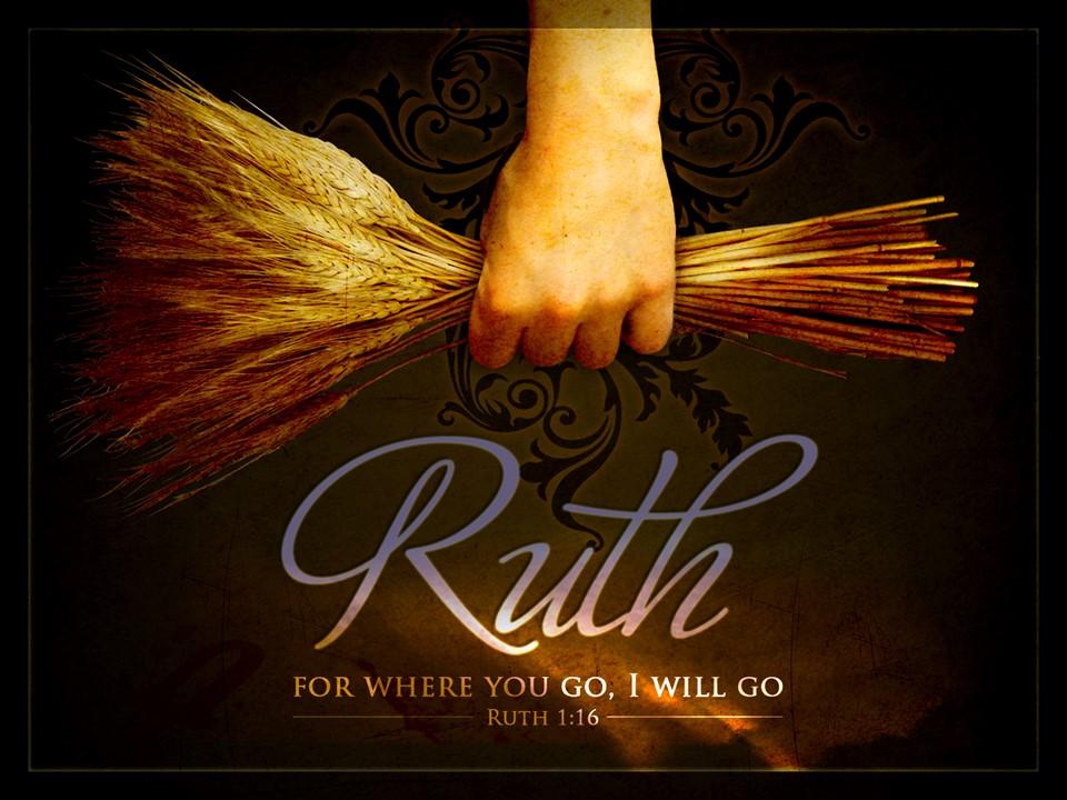 Women of the Faith: Ruth - Ruth 1:16-17 - Faithfulness