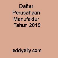 Daftar Perusahaan Manufaktur Tahun 2019