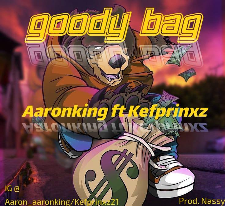 "AARONKING ""GOODY BAG"" FT KEFPRINXZ"