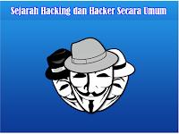 Sejarah, Pengertian Hacking dan Hacker Secara Umum