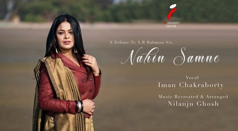 Nahin Samne Lyrics - Iman Chakraborty | A R Rahman