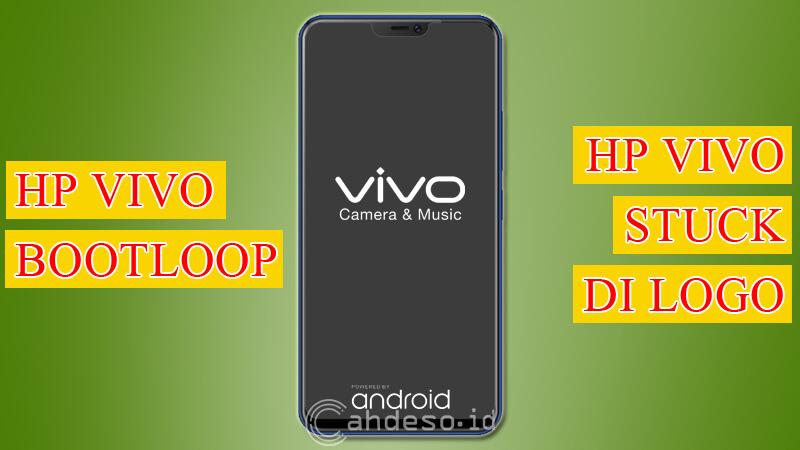 Cara Mengatasi HP Vivo Bootloop