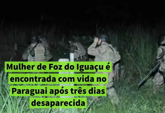 Mulher de Foz do Iguaçu é encontrada com vida no Paraguai após três dias desaparecida